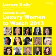 Luxury Daily's Luxury Women to Watch 2013