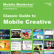 Mobile Marketer's Classic Guide to Mobile Creative