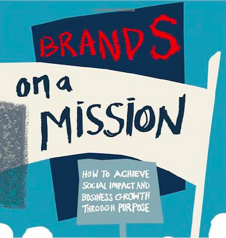 """""""Brands on a Mission: How to Achieve Social Impact and Business Growth through Purpose,"""" by Myriam Sidibe (May 2020, Routledge, hardcover 226pp)"""